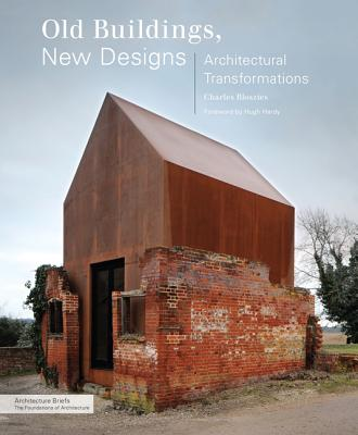 Image for Old Buildings, New Designs: Architectural Transformations (Architecture Briefs)
