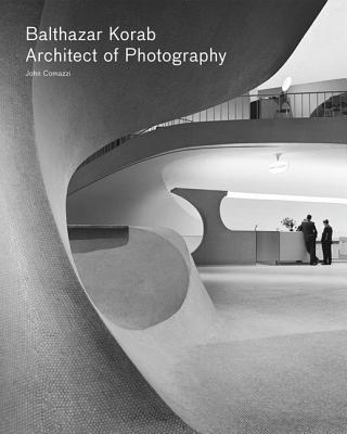 Image for Balthazar Korab: Architect of Photography
