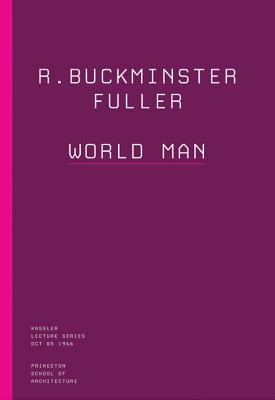 Image for R. Buckminster Fuller: World Man (The Kassler Lectures)