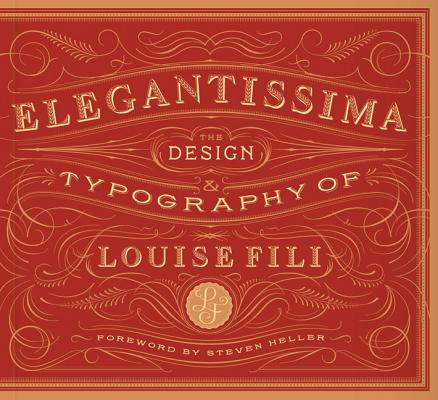 Image for Elegantissima: The Design and Typography of Louise Fili