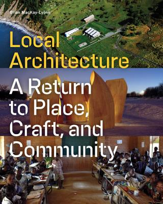 Image for Local Architecture: Building Place, Craft, and Community