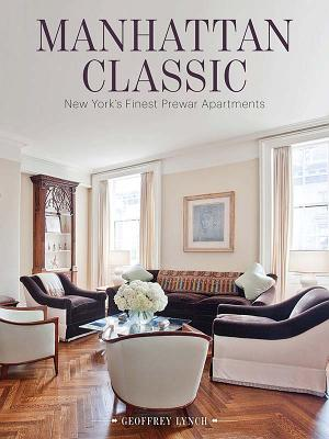 Image for Manhattan Classic: New York's Finest Prewar Apartments