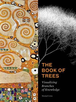The Book of Trees: Visualizing Branches of Knowledge, Manuel Lima