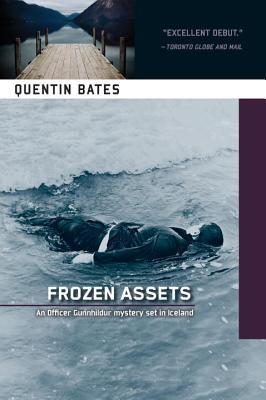 Frozen Assets: An Officer Gunnhildur Mystery, Quentin Bates