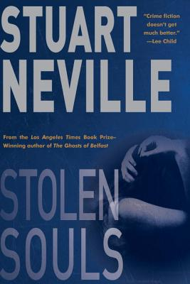 "Stolen Souls: A Jack Lennon Investigation Set in Northern Ireland, ""Neville, Stuart"""