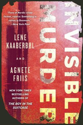 Invisible Murder, Kaaberbol, Lene (& Agnette Friis).