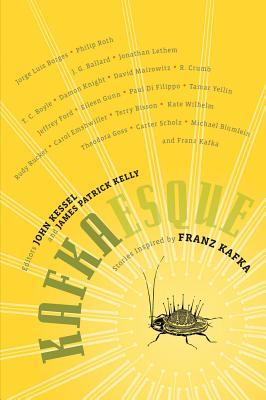 Kafkaesque, Kessel, John (& James Patrick Kelly - Editors).