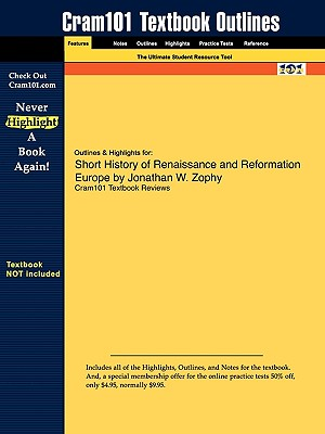 Image for Outlines & Highlights for A Short History of Renaissance and Reformation Europe by Jonathan W. Zophy