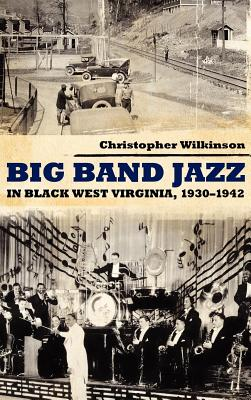 Image for Big Band Jazz in Black West Virginia, 1930-1942