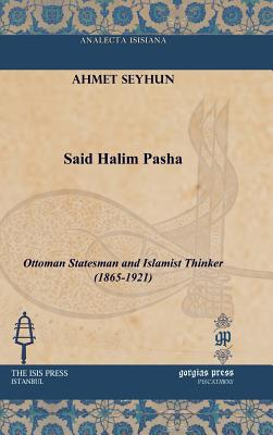 Said Halim Pasha (Analecta Isisiana: Ottoman and Turkish Studies), Seyhun, Ahmet