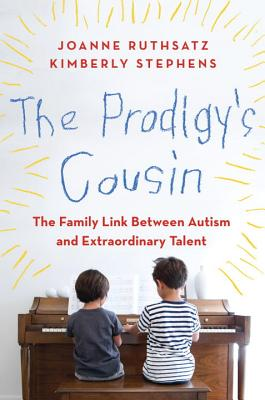 Image for The Prodigy's Cousin: The Family Link Between Autism and Extraordinary Talent