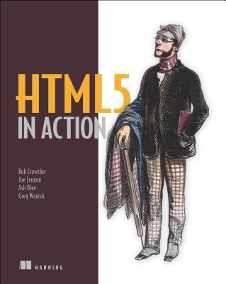 HTML5 in Action, Crowther, Rob; Lennon, Joe; Blue, Ash; Wanish, Greg