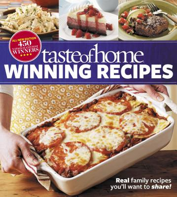 Image for Taste of Home Winning Recipes, All-New Edition: Real family recipes you'll want to share!  New 417 National Contest Winners