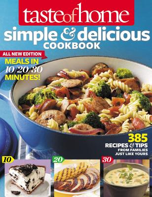 Image for Taste of Home Simple & Delicious Cookbook All-New Edition!: 400+ Recipes & Tips from busy cooks like you