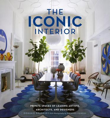 Image for The Iconic Interior: Private Spaces of Leading Artists, Architects, and Designers