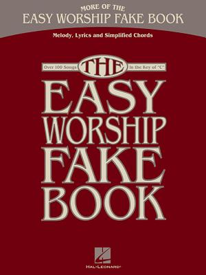 More Of The Easy Worship Fake Book - Over 100 Songs In The Key Of C
