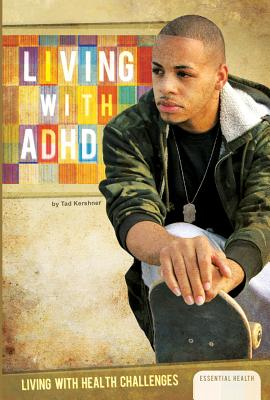 Image for Living with ADHD (Living with Health Challenges)