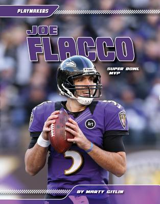 Joe Flacco: Super Bowl Mvp (Playmakers), Gitlin, Marty