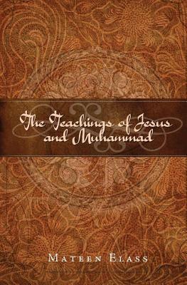 The Teachings of Jesus and Muhammad, Mateen Elass