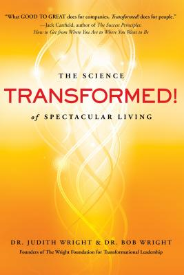 Image for Transformed! The Science of Spectacular Living