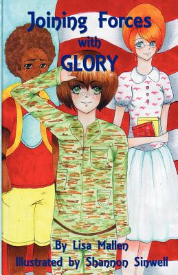 Joining Forces With Glory, Mallen, Lisa