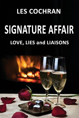 Signature Affair: Love, Lies and Liaisons, Cochran, Les