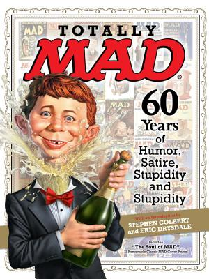 Image for Totally MAD: 60 Years of Humor, Satire, Stupidity and Stupidity