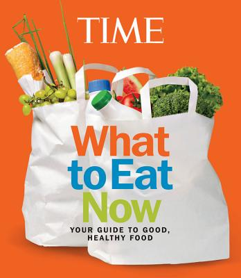 Image for TIME What to Eat Now