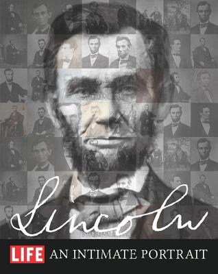 Lincoln An Intimate Portrait Life