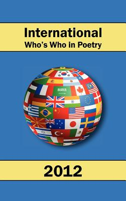International Who's Who in Poetry 2012 Vol. 2, International Who's Who in Poetry (Compiler)