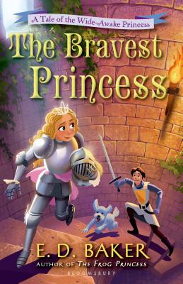 Image for The Bravest Princess: A Tale of the Wide-Awake Princess