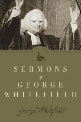Sermons of George Whitefield, Whitefield, George