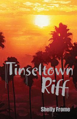 Tinseltown Riff, Frome, Shelly