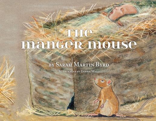 MANGER MOUSE, BYRD, SARAH MARTIN