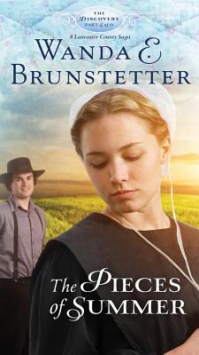 "The Pieces of Summer: Part 4 (The Discovery - A Lancaster County Saga), ""Brunstetter, Wanda E."""