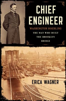 Image for CHIEF ENGINEER: Washington Roebling, the Man Who B