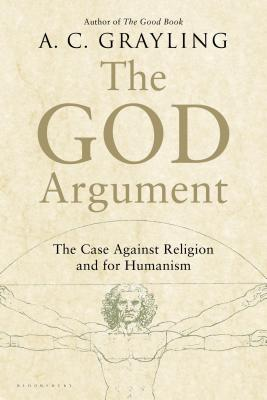 Image for The God Argument: The Case against Religion and for Humanism
