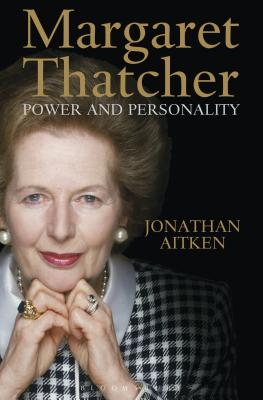 MARGARET THATCHER: POWER AND PERSONALITY, AITKEN, JONATHAN