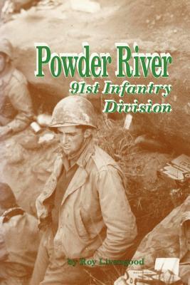 Powder River: 91st Infantry Division, Livengood, Roy