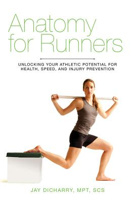 Image for Anatomy for Runners: Unlocking Your Athletic Potential for Health, Speed, and Injury Prevention