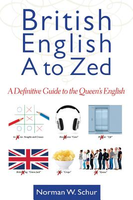 Image for British English from A to Zed: A Definitive Guide to the Queen's English