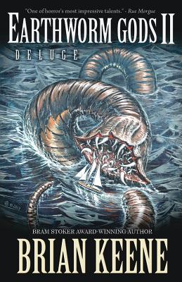 Earthworm Gods II: Deluge, Keene, Brian