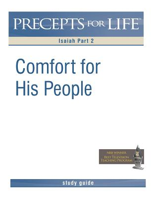 Precepts for Life Study Guide: Comfort For His People (Isaiah Part 2), Arthur, Kay