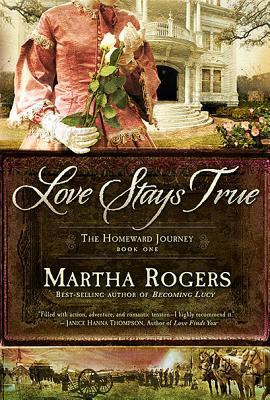 Love Stays True (The Homeward Journey), Rogers, Martha