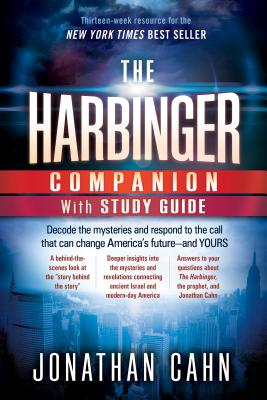 The Harbinger Companion With Study Guide: Decode the Mysteries and Respond to the Call that Can Change America's Future�and  Yours, Cahn, Jonathan