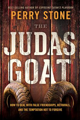 "Image for ""''The Judas Goat: How to Deal With False Friendships, Betrayals, and the Temptation Not to Forgive''"""