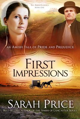 Image for First Impressions: An Amish Tale of Pride and Prejudice (Volume 1) (The Amish Classics)