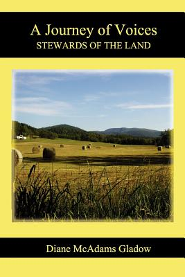 A Journey of Voices: Stewards of the Land, Gladow, Diane McAdams