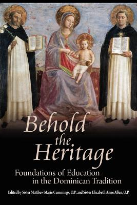 Behold the Heritage: Foundations of Education in the Dominican Tradition