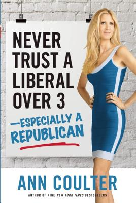 Image for Never Trust a Liberal Over 3-Especially a Republican (Signed First Edition)